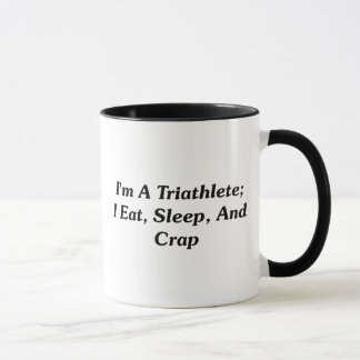 Mug Je suis un Triathlete ; Je mange, dors, et chie