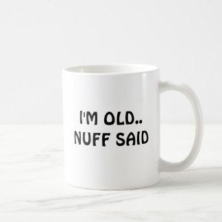Mug Je suis VIEUX. .NUFF DIT