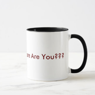 Mug Je suis-vous aux endroits, où êtes-vous ? ? ?