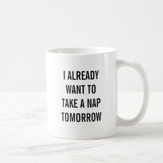 Mug Je veux déjà prendre un petit somme demain