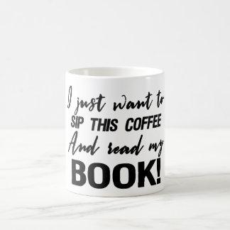 Mug Je veux juste siroter ce café et lire mon livre !