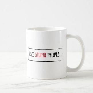 Mug Je vois les personnes stupides