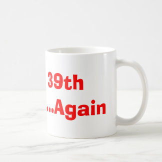 Mug Joyeux trente-neuvième anniversaire… encore