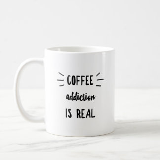 """Mug La """"dépendance de café est vraie """""""