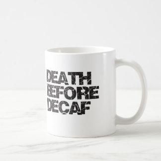 Mug La mort avant Decaf