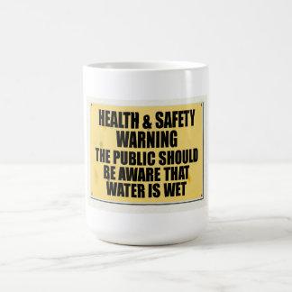 Mug La santé et sécurité folle, l'eau est humide