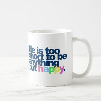 Mug La vie est trop courte pour être quelque chose