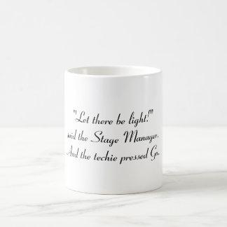 """Mug """"Laissez là soit lumière ! """"a dit le régisseur"""