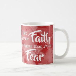 Mug Laissez votre foi être plus grande que la crainte