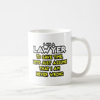 Mug L'avocat… supposent que je n'ai jamais tort