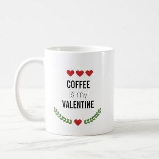 Mug Le café est mon Valentine