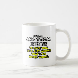 Mug Le chimiste analytique… supposent que je n'ai