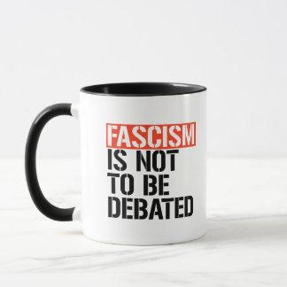 Mug Le fascisme ne doit pas être discuté -