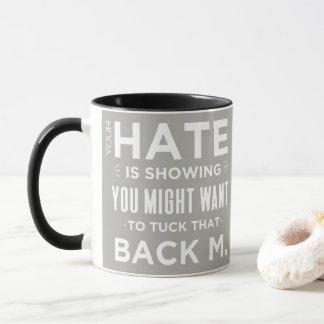 Mug Le gris votre haine vous montre que pourrait