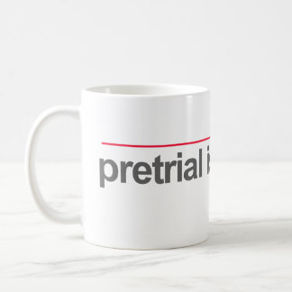 """MUG LE """"PRETRIAL EST DES PRÉLIMINAIRES"""" --"""