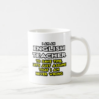 Mug Le professeur d'Anglais… supposent que je n'ai