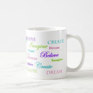 Mug Le rêve imaginent que créer croyez