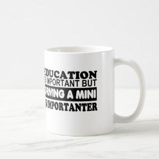Mug L'éducation est importante mais conduisante un