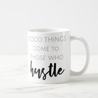 Mug Les bonnes choses viennent à ceux qui se dépêchent