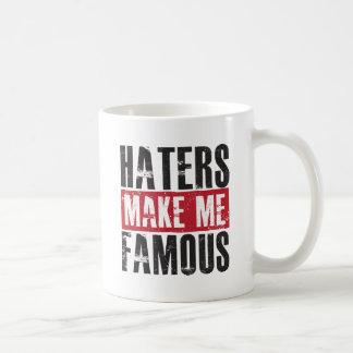 Mug Les haineux me rendent célèbre