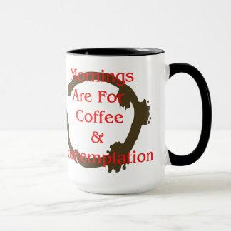 Mug Les matins sont pour le café et la contemplation