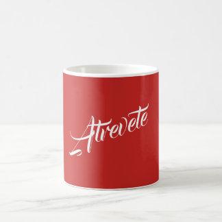 """Mug """" Les moyens """"de """"Atrevete s'osent"""" dans"""