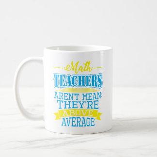 Mug Les professeurs de maths ne sont pas moyens, ils