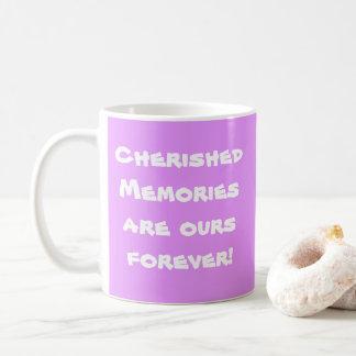 Mug Les souvenirs aimés sont à nous pour toujours !
