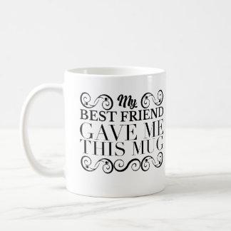 Mug L'ornement noir mon meilleur ami m'a donné cette