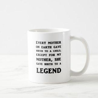 Mug Ma mère a donné naissance à une légende