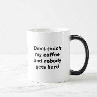 Mug Magic Ne touchez pas mon café et personne n'obtient le