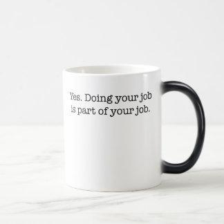 Mug Magic Oui. La réalisation de votre travail fait partie