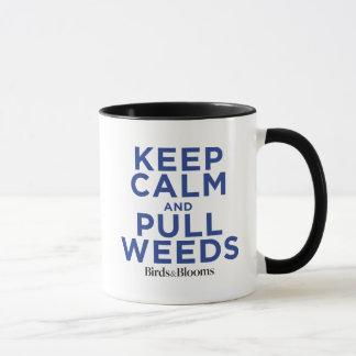Mug Maintenez calme et tirez les mauvaises herbes