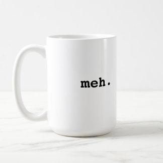 Mug Meh.