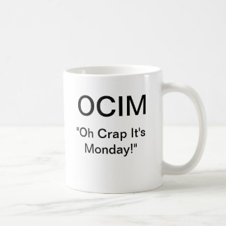 "Mug Merde d'OCIM ""oh c'est lundi """