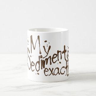 Mug Mes sédiments attaquent exactement
