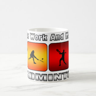 Mug Moins de travail et plus de badminton
