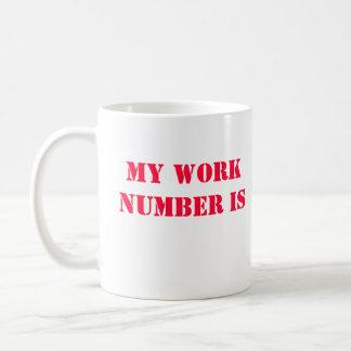 Mug Mon nombre de travail est 9-1-1