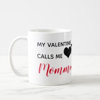 Mug mon valentine m'appelle des mamans