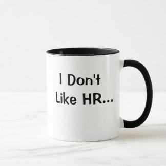 Mug N'aimez pas la citation de ressources humaines