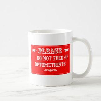 Mug N'alimentez pas les optométristes