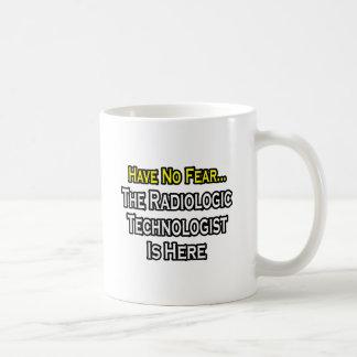 Mug N'ayez aucune crainte, technologue radiologique