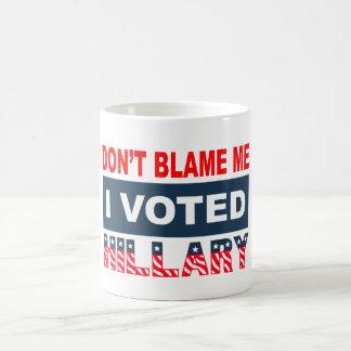 Mug Ne me blâmez pas que j'ai voté Hillary
