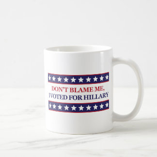 Mug Ne me blâmez pas que j'ai voté pour Hillary