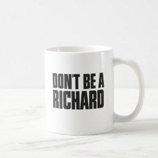 Mug Ne soyez pas un Richard