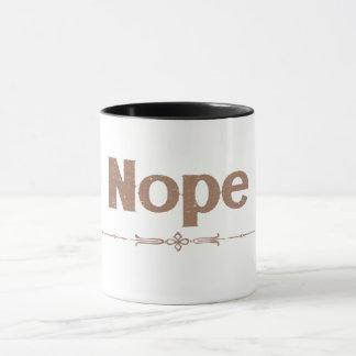 Mug Nope !