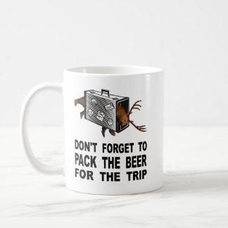 Mug N'oubliez pas d'emballer la bière pour le voyage