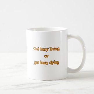 Mug Obtenez vivant occupé ou obtenez la mort occupée