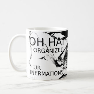 Mug Oh Hai j'ai organisé Ur Infrmations