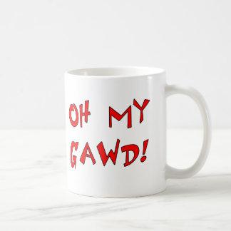 Mug Oh mon Gawd ! OMG !